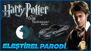 HARRY POTTER ÖLÜM YADİGARLARI PART 1 - ELEŞTİREL PARODİ