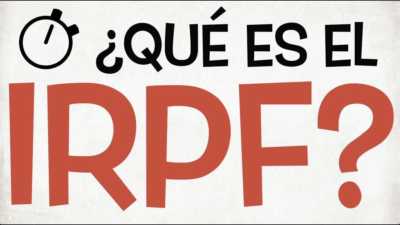 ¿Qué es el IRPF?