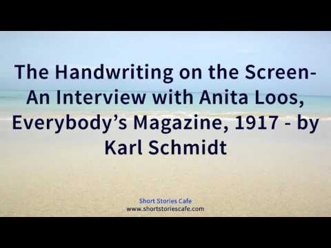 The Handwriting on the Screen  An  with Anita Loos, Everybody's Magazine, 1917   by Karl Sc