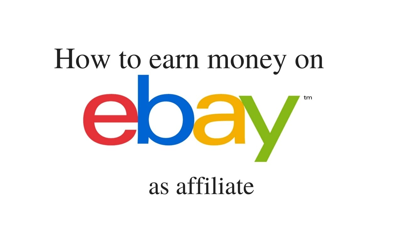 How To Earn Money On Ebay As Affiliate Youtube