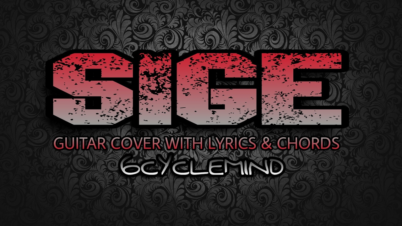 Sige lyrics by 6CycleMind - original song full text ...