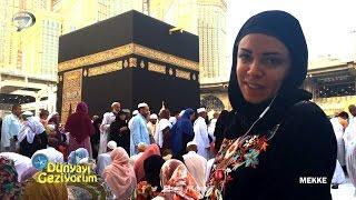 Dünyayı Geziyorum - Mekke - 12 Haziran 2016