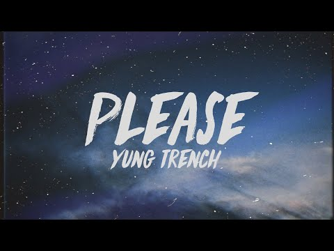 Yung Trench - Please (Lyrics)
