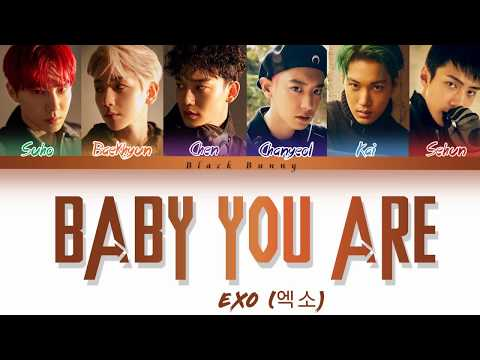 EXO (엑소) - Baby You Are (Color Coded Lyrics Han/Rom/Eng/가사)