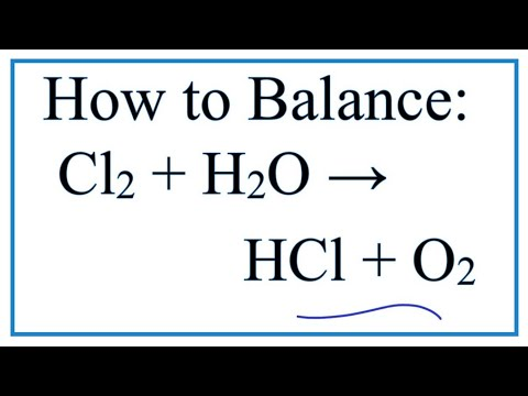 How To Balance Cl2 + H2O = HCl + O2 (Chlorine Gas + Water)