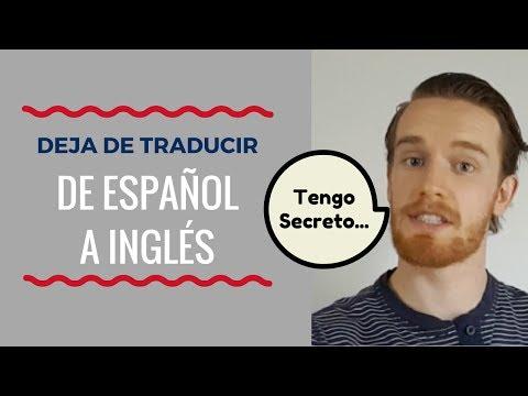 Cómo Dejar de Traducir de Español a Inglés Cuando Hables