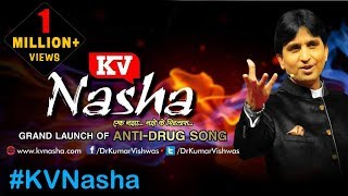 kv nasha anti drugs song ek nasha by dr kumar vishwas hd