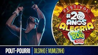 Dilsinho e Mumuzinho - Pout-Pourri (Festival da Alegria 2017)