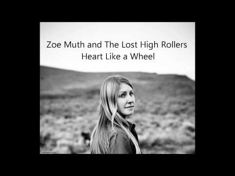 Zoe Muth and the Lost High Rollers - Heart Like a Wheel