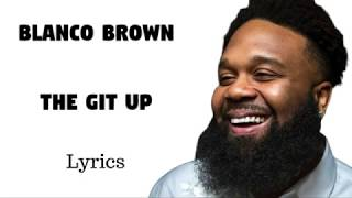 Blanco Brown - The Git Up [Lyrics]