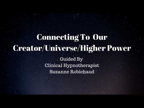 Meditation - Connecting to Creator/Higher Power/God/Universe