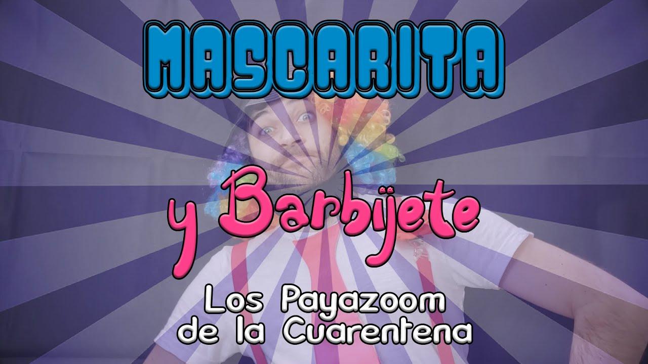 Mascarita y Barbijete - Los Payazoom de la Cuarentena