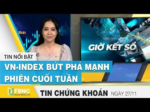 Tin tức Chứng khoán ngày 27/11 | Vn-index bứt phá mạnh phiên cuối tuần, vượt mốc 1.010 điểm | FBNC