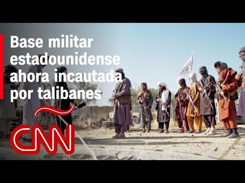 CNN recorre una base militar estadounidense en poder de los talibanes en Afganistán