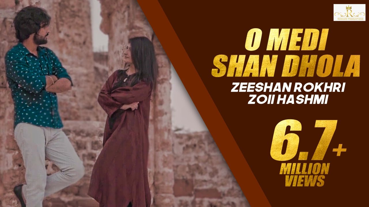 Download O Medi Shan Dhola (Main Kasmain Rulda Wadan) (Official Video ) Zeeshan Rokhri & Zoii Hashmi 2021