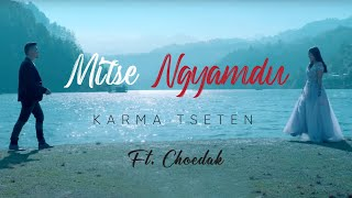 Mitse Ngyamdu- Karma Tseten ft. Chodak। New Tibetan Love Song 2019। OFFICIAL TIBETAN SONG