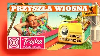 PRZYSZŁA WIOSNA -Cejrowski- Audycja Podzwrotnikowa 2019/03/23 Program III Polskiego Radia