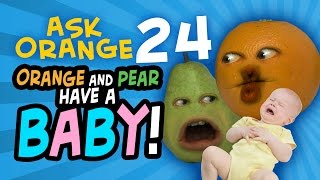 Annoying Orange - Ask Orange #24: Orange & Pear Have a Baby!