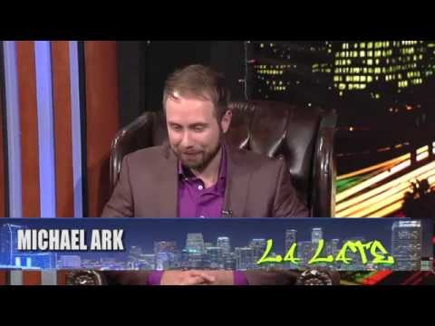 LA Late with Michael Ark