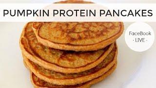 Healthy Breakfast Ideas - Pumpkin Protein Pancake Recipe - FaceBook LIVE
