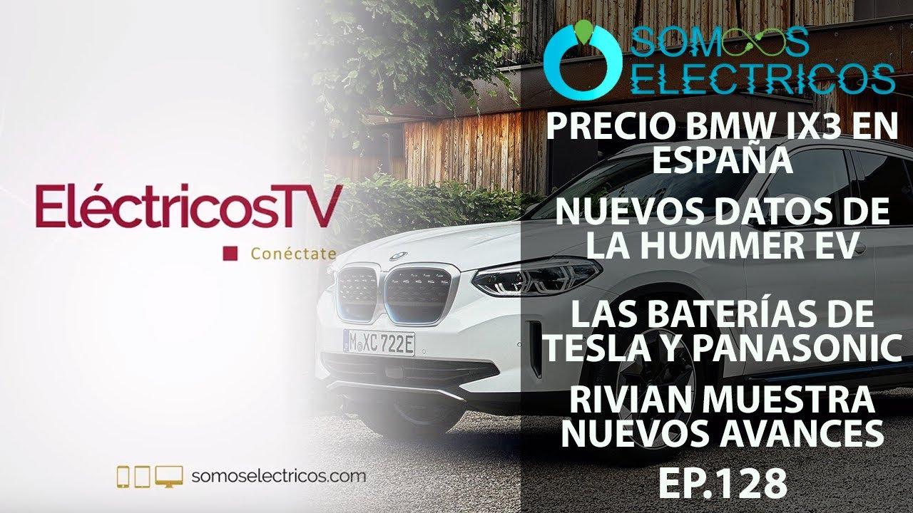 Precio del BMW iX3, Hummer EV, batería de Panasonic y Tesla, Pruebas de la Rivian R1T | ETV128