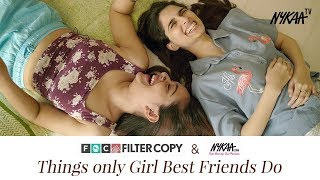 Things only Best Friends Do | with Filter Copy