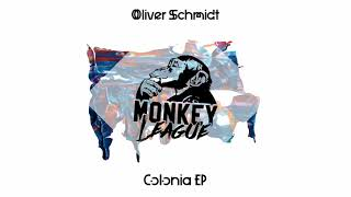 Oliver Schmidt - Colonia (Original Mix)