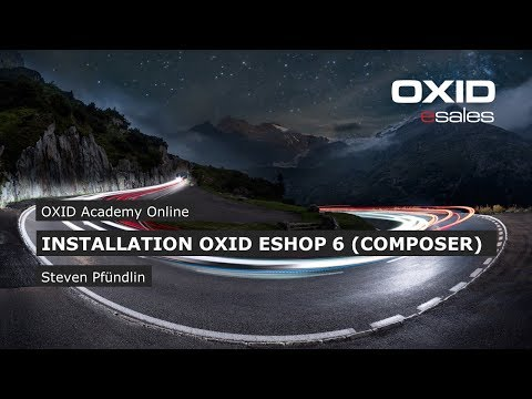 OXID Academy - Installation OXIDeShop 6