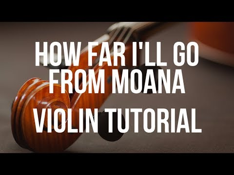 Violin Tutorial: How Far I'll Go from Moana