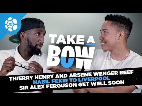 Thierry Henry and Arsene Wenger Beef, Nabil Fekir to Liverpool, Sir Alex Get Well Soon - Take a Bow