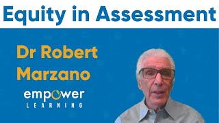 Dr Marzano: Equity in Assessment