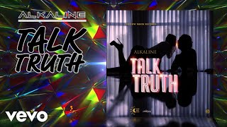 Alkaline - Talk Truth (Official Audio)