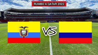 ECUADOR VS COLOMBIA - ELIMINATORIAS FECHA 4 - RUMBO A QATAR 2022