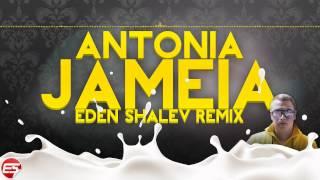 Antonia - Jameia (Eden ES Shalev Remix)