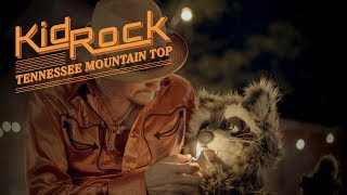 Kid Rock Tennessee Mountain Top Official Video