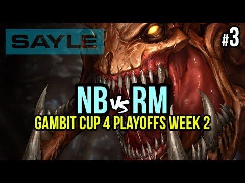 Gambit Cup 4 Playoffs Week 2 - Nb vs rM - P3