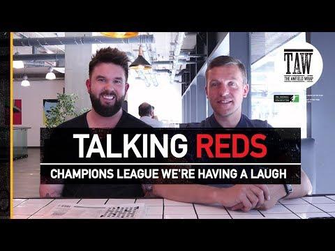 Champions League We're Having A Laugh | TALKING REDS