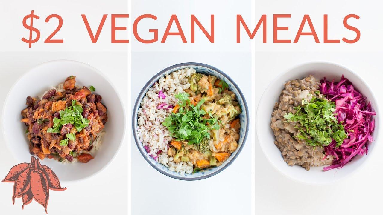 $2 Vegan Meals | 3 Freakin' Delicious Cheap Vegan Entrees