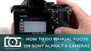 Соні А7 другий туторіал | як зробити ручного фокусування на Sony Альфа 7 II в камери