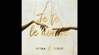 VITAA Je te le donne En duo avec Slimane Audio Officiel
