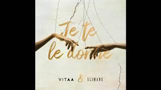Download VITAA - Je te le donne - En duo avec Slimane (Audio Officiel) Mp3 and Videos