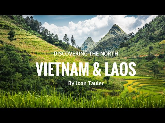 Discovering the North. Vietnam and Laos