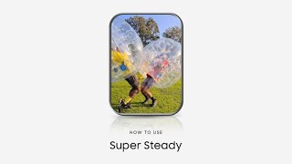 Galaxy S20: How to use Super Steady | Samsung