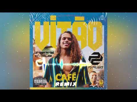 vitão,-pd-project---café-(dj-pharrá-&-dj-d-blue-remixtended)