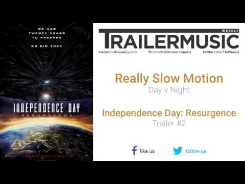 Independence Day: Resurgence  Trailer #2 Exclusive Music Really Slow Motion  Day v Night