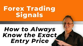 Forex Trading Signals: How to Always Know the Exact Entry Price!