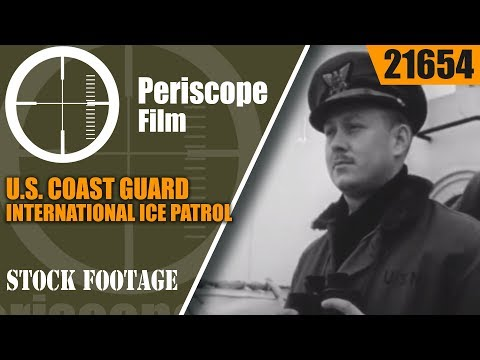 U.S. COAST GUARD  INTERNATIONAL ICE PATROL  ATLANTIC OCEAN FILM 21654