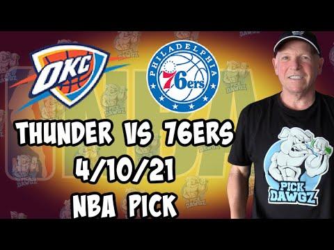 Philadelphia 76ers at Oklahoma City Thunder 4/10/21 Free NBA Pick and Prediction NBA Betting Tips