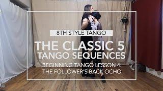 The Classic 5 Tango Sequences Lesson 4: The Follower's Back Ocho