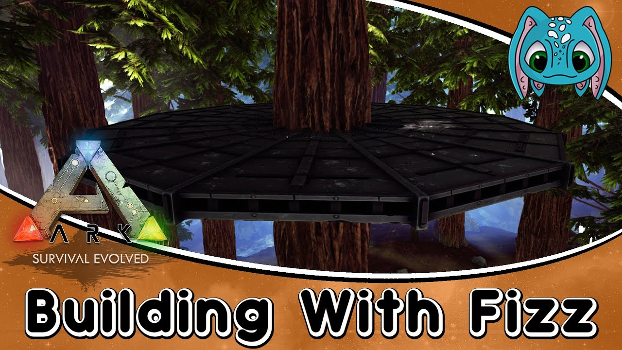 ARK:Survival Evolved Building W/ Fizz :: How To Use Metal Tree Platforms